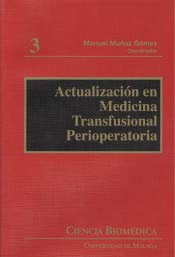 ACTUALIZACION EN MEDICINA TRANSFUSIONAL PERIOPERATORIA: MUÑOZ GOMEZ, M.,