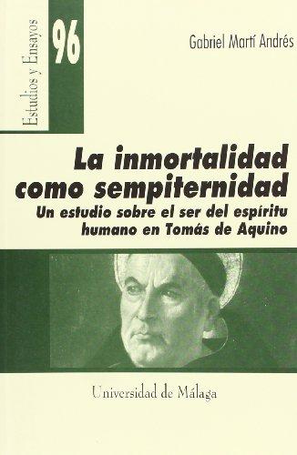 9788497470612: La inmortalidad como sempiternidad. Un estudio sobre el ser del espíritu humano en Tomás de Aquino