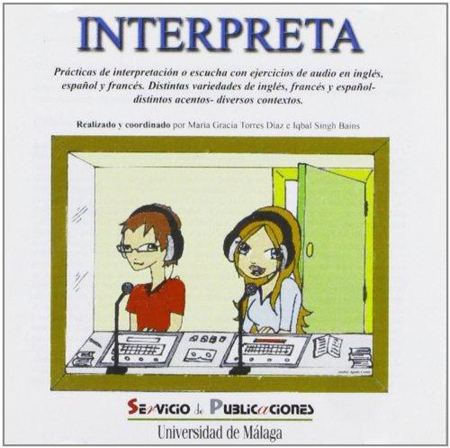 9788497470926: Interpreta: Prácticas de interpretación o escucha con ejercicios de audio en inglés, español y francés. Distintas variedades de inglés, francés y español (Otras Publicaciones)