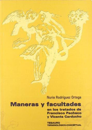 9788497471008: Maneras y facultades en los tratados de Francisco Pacheco y Vicente Carducho: Tesauro terminológico-conceptual (Coediciones)