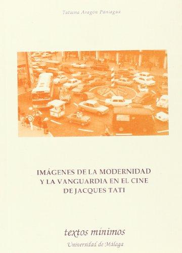 9788497471473: Imágenes de la modernidad y la vanguardia en el cine de Jacques Tati: 87 (Textos Mínimos)