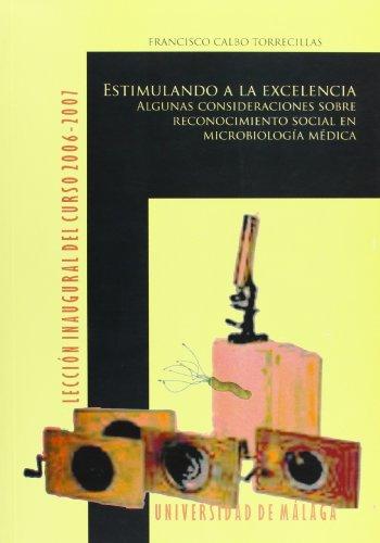 ESTIMULANDO A LA EXCELENCIA. ALGUNAS CONSIDERACIONES SOBRE: CALBO TORRECILLAS, F.
