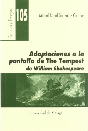 9788497471671: Adaptaciones a la pantalla de The Tempest de Willian Shakespeare (Estudios y Ensayos)
