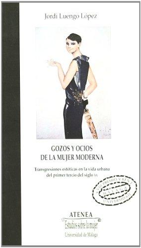 9788497472333: Gozos y ocios de la mujer moderna: Transgresiones estéticas en la vida urbana del primer tercio del siglo XX (Atenea)