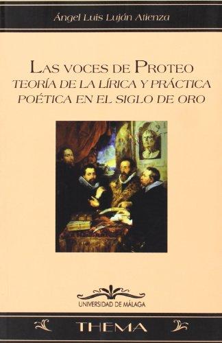 9788497472357: Las voces de Proteo: Teoría de la lírica y práctica poética en el Siglo de Oro (Thema)