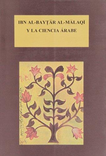 IBN AL-BAYTAR AL-MALAQI Y LA CIENCIA ÁRABE - COORD.