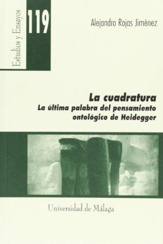 9788497472777: La Cuadratura: La última palabra del pensamiento ontológico de Heidegger (Estudios y Ensayos)
