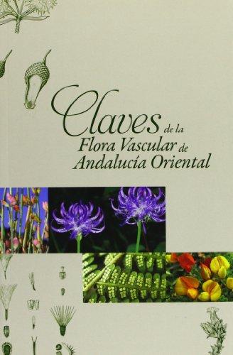 9788497473460: Claves de la Flora Vascular de Andalucía Oriental (Coediciones)
