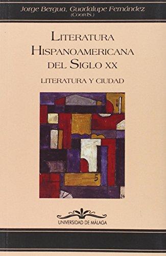 9788497473576: Literatura hispanoamericana del siglo XX.: Literatura y Ciudad