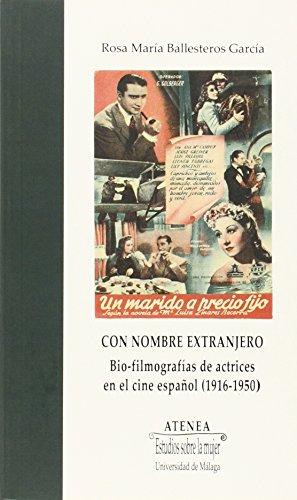 9788497478601: Con nombre extranjero: Bio-filmografías de actrices en el cine español (1916-1950) (Atenea)