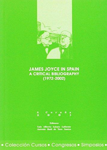 JAMES JOYCE IN SPAIN: A CRITICAL BIBLIOGRAPHY: LUIS ALBERTO LAZARO