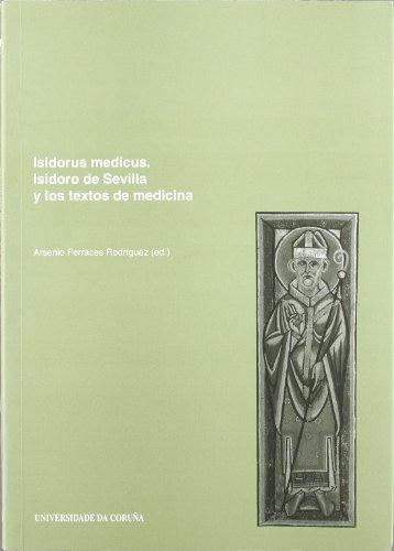 9788497491655: Isidorus medicus. Isidoro de Sevilla y los textos de medicina (Spanish Edition)