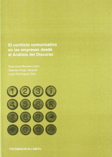 9788497492126: El conflicto comunicativo en las empresas desde el e Analisis del Discurso. (Spanish Edition)