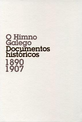 9788497492713: O Himno Galego. Documentos Históricos 1890-1907 (Publicaciones Institucionales)