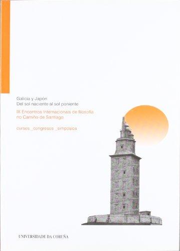 9788497493086: Galicia y Japón. Del Sol Naciente Al Sol Poniente: Ix Encontros Internaciónais de Filosofía No Camiño de Santiago (Cursos_Congresos)