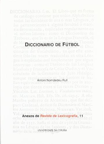 9788497493567: Diccionario de fútbol (Anexos de Revista de Lexicografía)