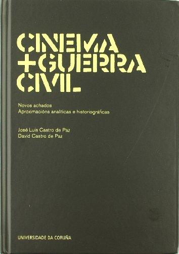 9788497493611: Cinema + Guerra Civil: Novos achados. Aproximaci?ns anal?ticas e historiogr?ficas
