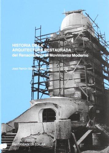 9788497494106: Historia de la arquitectura restaurada / Restored architectural history: Del Renacimiento Al Movimiento Moderno (Spanish Edition)