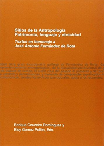 9788497495127: Sitios de la Antropología. Patrimonio, lenguaje y etnicidad: Textos en homenaje a José Antonio Fernández de Rota (Homenaxes)