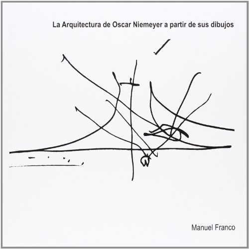 9788497495400: La arquitectura de Óscar Niemeyer a partir de sus dibujos