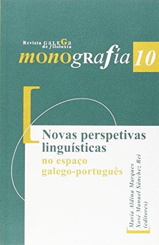 NOVAS PERSPECTIVAS LINGUISTICAS NO ESPAÇO GALEGO-PORTUGUES - ALDINA MARQUES, M. / X. M. SANCHEZ REI, EDS.