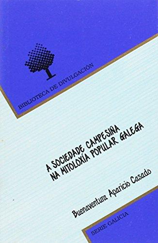 9788497501224: A sociedade campesiña na mitoloxía popular galega (Galician Edition)