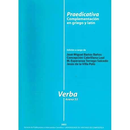 9788497502498: Praedicativa: Complementacion En Griego y Latin (Verba) (Spanish Edition)