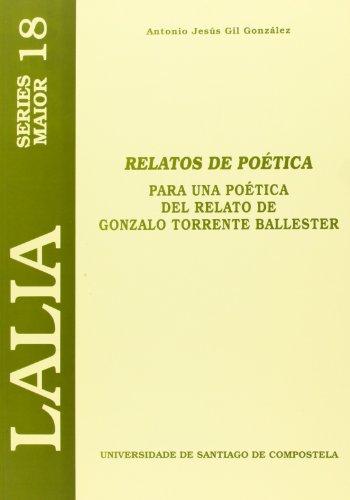 9788497502658: Relatos de Poetica: Para Una Poetica del Relato de Gonzalo Torrente Ballester (Spanish Edition)