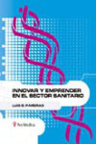 9788497513524: Innovar y emprender en el sector sanitario