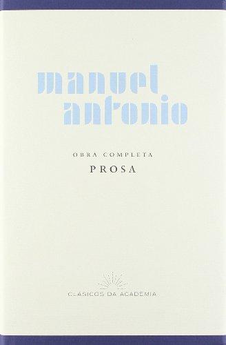9788497520638: Manuel Antonio. Obra completa. Prosa (Clásicos da Academia / Real Academia Galega) (Galician Edition)