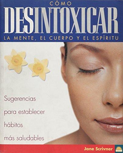 9788497540063: Como desintoxicar la mente,el cuerpo y el espiritu (Manuales Para LA Salud)