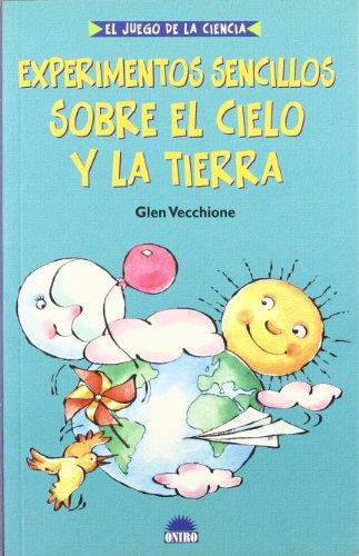 Experimentos sencillos sobre el cielo y la: Vecchione, Glen