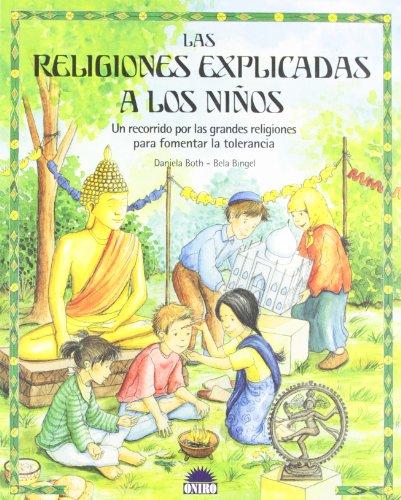 9788497540261: Las religiones explicadas a los niños: Un recorrido por las grandes religiones para fomentar la tolerancia (ONIRO - CRECER JUGANDO)