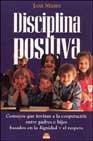 Disciplina Positiva : Consejos Que Invitan a: Jane Nelsen