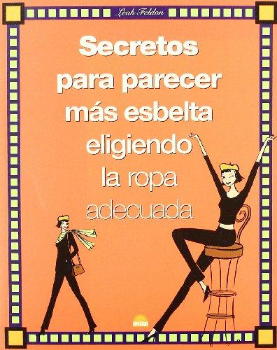9788497540377: Secretos para parecer más esbelta eligiendo la ropa adecuada (Libros Ilustrados)