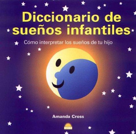 9788497540391: Diccionario de suenos infantiles / Dictionary Childhood Dreams: Como interpretar los suenos de tu hijo (Spanish Edition)