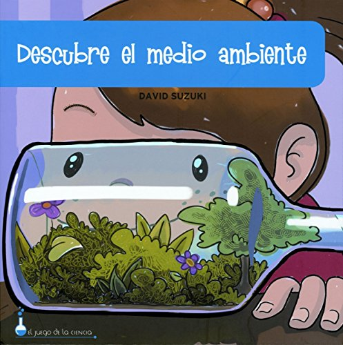 Descubre El Medio Ambiente (Spanish Edition) (8497540484) by David Suzuki