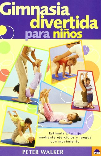 9788497540544: Gimnasia divertida para ninos / Hop, Skip and Jump: Estimula a tu hijo mediante ejercicios y juegos con movimientos / Exercises, Activities and Games ... and Balancing Skills (Spanish Edition)