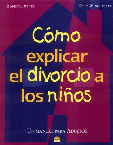 9788497540599: Como explicar el divorcio a los niños - un manual para adultos