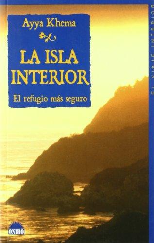 La isla interior / The Island interior (Spanish Edition): Khema, Ayya