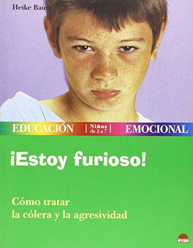 9788497540674: Estoy furioso / I am Furious: Como Tratar LA Colera Y LA Agresividad (Spanish Edition)