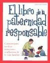El libro de la paternidad responsable / the Book of Responsible Parenthood: Consejos para resolver situaciones conflictivas de la vida familiar (Spanish Edition) (8497540816) by Rogers, Fred