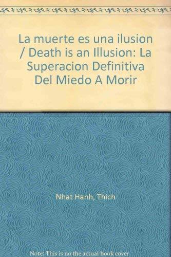 9788497540827: La muerte es una ilusion. La superacion definitiva del miedo a morir (Spanish Edition)