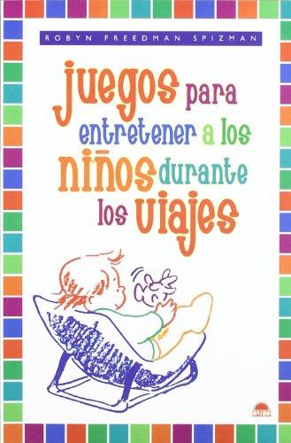9788497540940: Juegos para entretener a los ninos durante los viajes / Games to Entertain The Children During Trips (Spanish Edition)