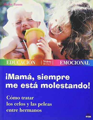 9788497541008: ¡mama, siempre me esta molestando! (Educacion Emocional)