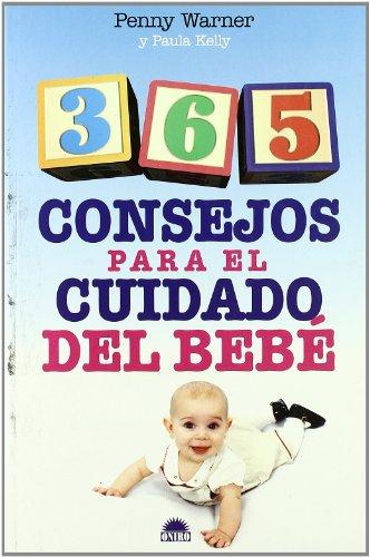 9788497541039: 365 consejos para el cuidado del bebe/ 365 Baby Care Tips (El Nino Y Su Mundo / the Child and It's World) (Spanish Edition)