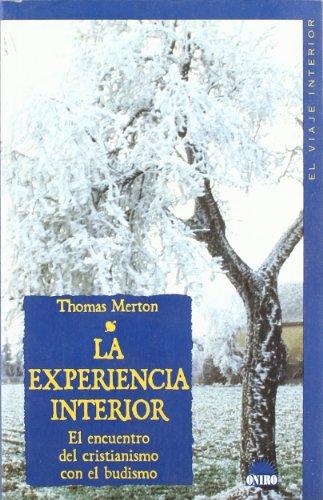 9788497541053: La Experiencia Interior/The Inner Experience: El Encuentro del cristianismo con el budismo/Notes on contemplation (Spanish Edition)