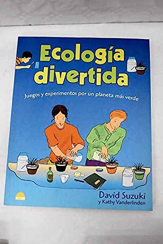 9788497541077: Ecologia divertida / Fun Ecology: Juegos Y Experimentos Por Un Planeta Mas Verde (Spanish Edition)