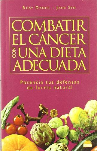 Combatir el cancer con una dieta adecuada/Fight cancer with an adequate diet: Potencia tus defensas...