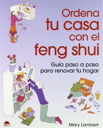 9788497541190: Ordena tu casa con el Feng Shui/ The Declutter Workbook: Guia paso a paso para renovar tu hogar/ 101 Feng Shui Steps to Transform Your Life (Spanish Edition)